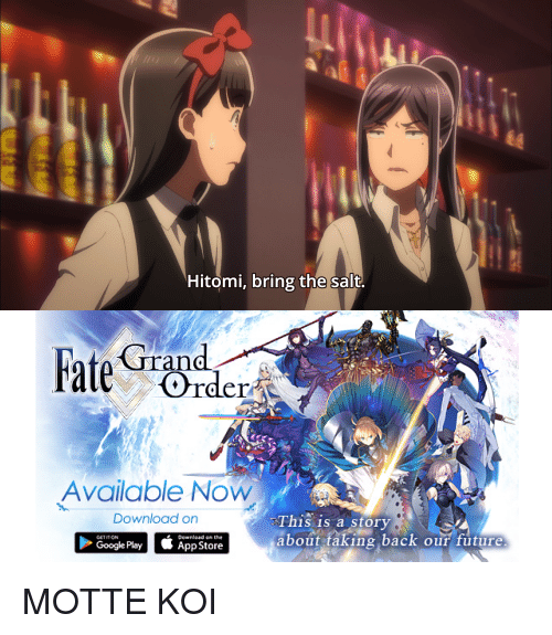 Anime, Future, and App Store: Hitomi, bring the salt.  Grand  ate Order  Available Now  Download on  h1S is a story  about taking back our future  F Dounlead the  App Store