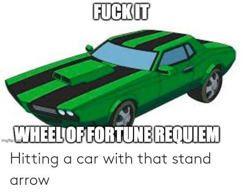 Arrow: Hitting a car with that stand arrow