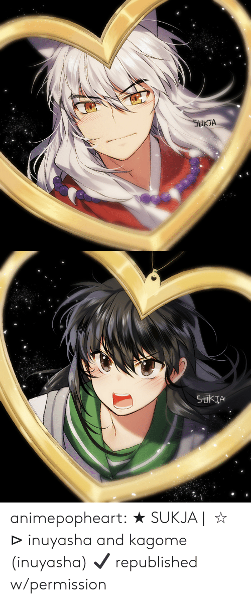 Target, Tumblr, and Blog: HKJA animepopheart:   ★  SUKJA  |  犬  ☆ ⊳ inuyasha and kagome (inuyasha) ✔ republished w/permission