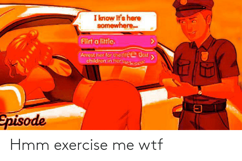 Exercise: Hmm exercise me wtf