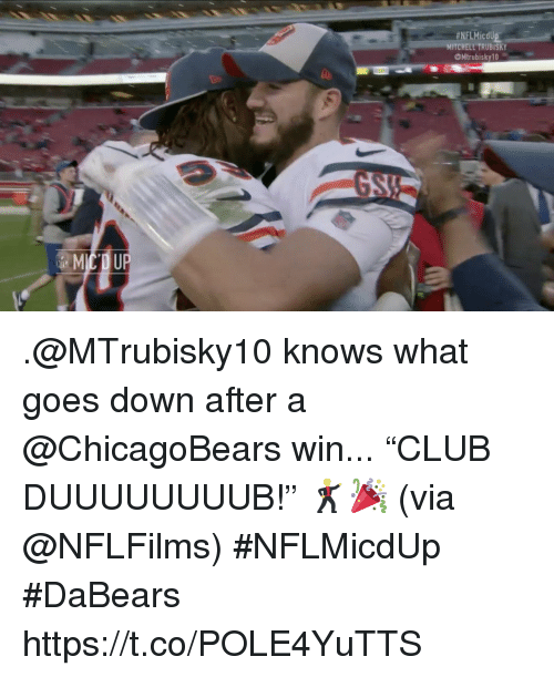 "Memes, 🤖, and Down: HNFLMicdU  MITCHELL TRUBISKY  Mtrubisky10 .@MTrubisky10 knows what goes down after a @ChicagoBears win...   ""CLUB DUUUUUUUUB!"" 🕺🎉 (via @NFLFilms) #NFLMicdUp  #DaBears https://t.co/POLE4YuTTS"