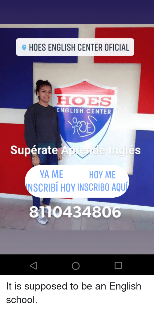 Superate: HOES ENGLISH CENTER OFICIAL  HOES  ENGLISH CENTER  Superate  YA ME HOY ME  NSCRIBÍ HOY INSCRIBO AQU  8110434806