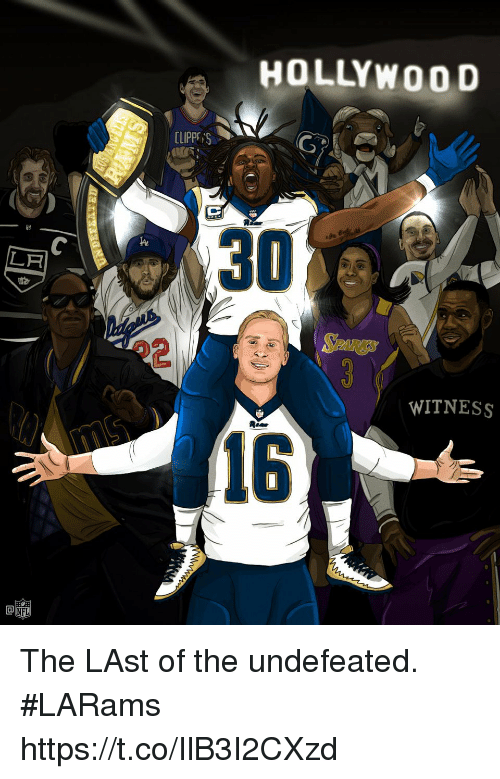Memes, The Undefeated, and Undefeated: HOLLYW OOD  30  WITNESS  16 The LAst of the undefeated. #LARams https://t.co/IlB3I2CXzd