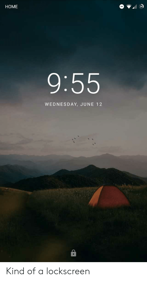 Home, Wednesday, and  Lockscreen: HOME  9:55  WEDNESDAY, JUNE 12 Kind of a lockscreen