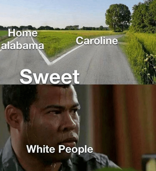 White People, Alabama, and Home: Home  alabama  Caroline  Sweet  White People