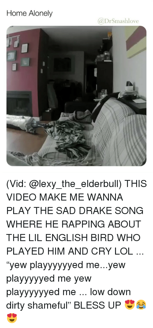 """Bless Up, Drake, and Lol: Home Alonely  @DrSmashlove (Vid: @lexy_the_elderbull) THIS VIDEO MAKE ME WANNA PLAY THE SAD DRAKE SONG WHERE HE RAPPING ABOUT THE LIL ENGLISH BIRD WHO PLAYED HIM AND CRY LOL ... """"yew playyyyyyed me...yew playyyyyed me yew playyyyyyed me ... low down dirty shameful"""" BLESS UP 😍😂😍"""