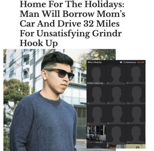 Moms: Home For The Holidays:  Man Will Borrow Mom's  Car And Drive 32 Miles  For Unsatisfying Grindr  Hook Up  O 2 viewed you  Who's Nearby  See All  Masc exploring  O Let's make out
