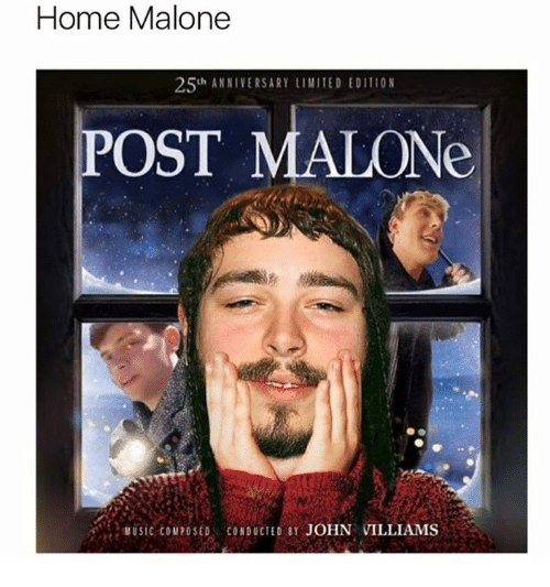 malone: Home Malone  25th ANNIVERSARY LIMITED EDITION  POST  Ic cPOSED CONDUCTED SY JOHN VILLIAMS