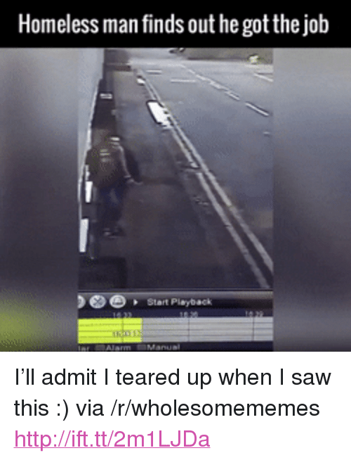 """Teared Up: Homeless man finds out he got the job  Start Playback <p>I&rsquo;ll admit I teared up when I saw this :) via /r/wholesomememes <a href=""""http://ift.tt/2m1LJDa"""">http://ift.tt/2m1LJDa</a></p>"""