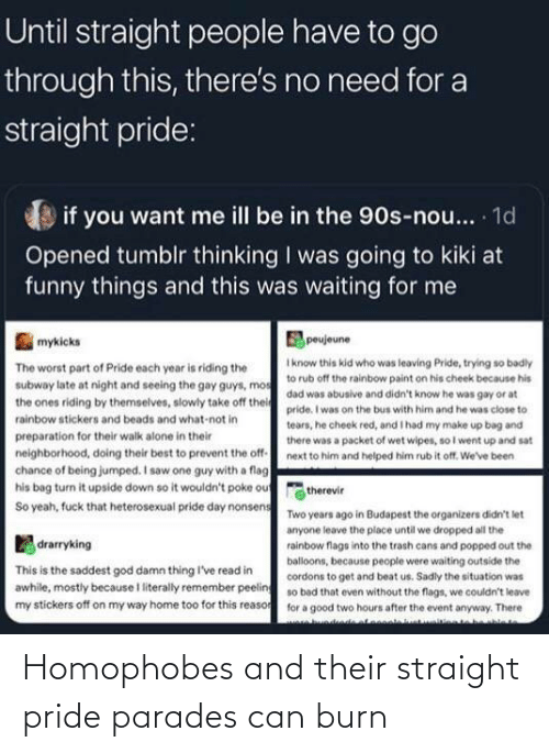 pride: Homophobes and their straight pride parades can burn