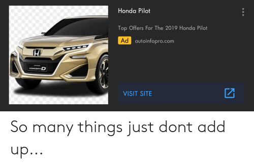 Cars, Honda, and Honda Pilot: Honda Pilot  Top Offers For The 2019 Honda Pilot  Ad autoinfopro.com  eoNCEP  VISIT SITE So many things just dont add up...