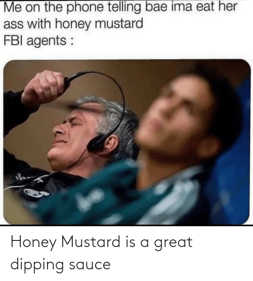Sauce: Honey Mustard is a great dipping sauce