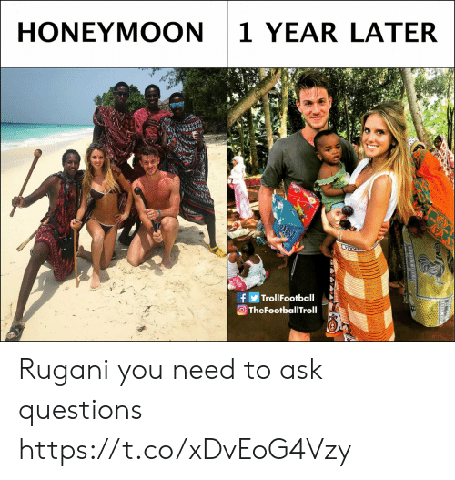 Honeymoon: HONEYMOON 1 YEAR LATER  si  fTrollFootball  TheFootb Rugani you need to ask questions https://t.co/xDvEoG4Vzy