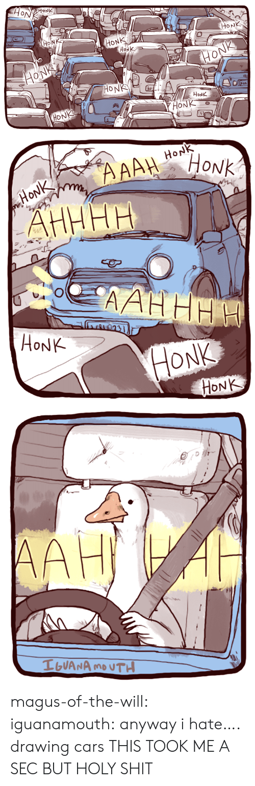 A Sec: HoNK  MONK  HONK  HONK  0  HoNK  HONK   HoNK  HỌNK  HONK magus-of-the-will: iguanamouth: anyway i hate…. drawing cars  THIS TOOK ME A SEC BUT HOLY SHIT