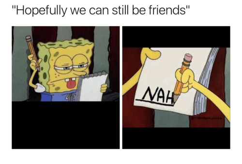 """we can still be friends: """"Hopefully we can still be friends""""  MA"""