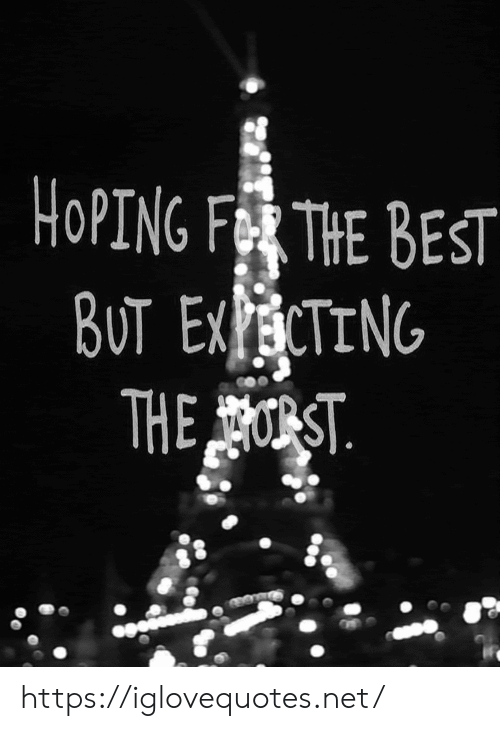 hoping: HOPING FR THE BEST  BUT EXECTING  THEST https://iglovequotes.net/