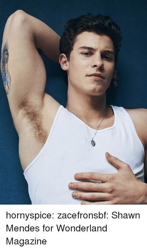 Target, Tumblr, and Blog: hornyspice: zacefronsbf: Shawn Mendes for Wonderland Magazine