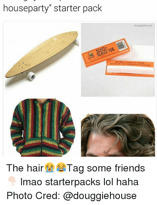 """Pleasured: houseparty"""" starter pack  douggiehouse  zia RAO CIGARETTE FAPER  OUBLES THE PLEASUR The hair😭😂Tag some friends 👇🏻 lmao starterpacks lol haha Photo Cred: @douggiehouse"""