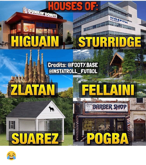 Barbershops: HOUSES OF  ITAL  HIGUAIN STURRIDGE  Credits: @FOOTy BASE  @INSTATROLL FUTBOL  ZLATAN FELLAINI  BARBERSHOP  SUAREZ  POGBA 😂