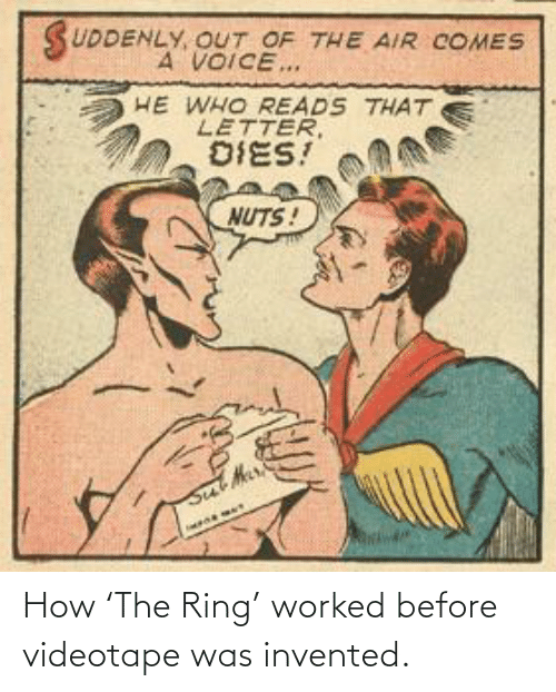 Worked: How 'The Ring' worked before videotape was invented.