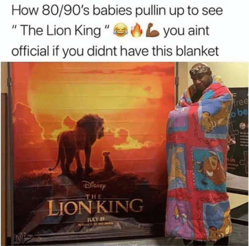 """IMAX: How 80/90's babies pullin up to see  """"The Lion King """"  you aint  official if you didnt have this blanket  free  o be  H&  THE  LION KING  JULY 19  NREALD D AD IMAX"""