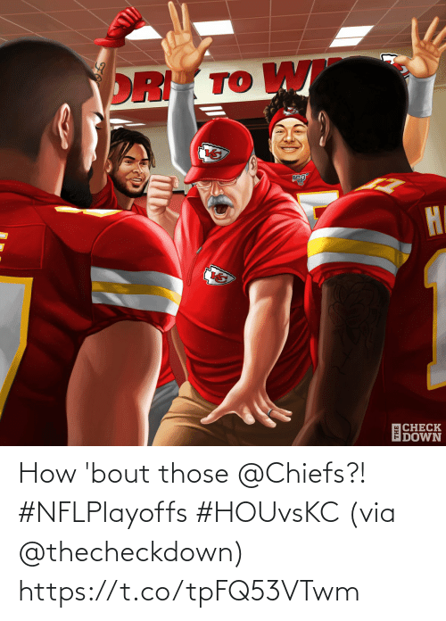 Chiefs: How 'bout those @Chiefs?! #NFLPlayoffs #HOUvsKC  (via @thecheckdown) https://t.co/tpFQ53VTwm