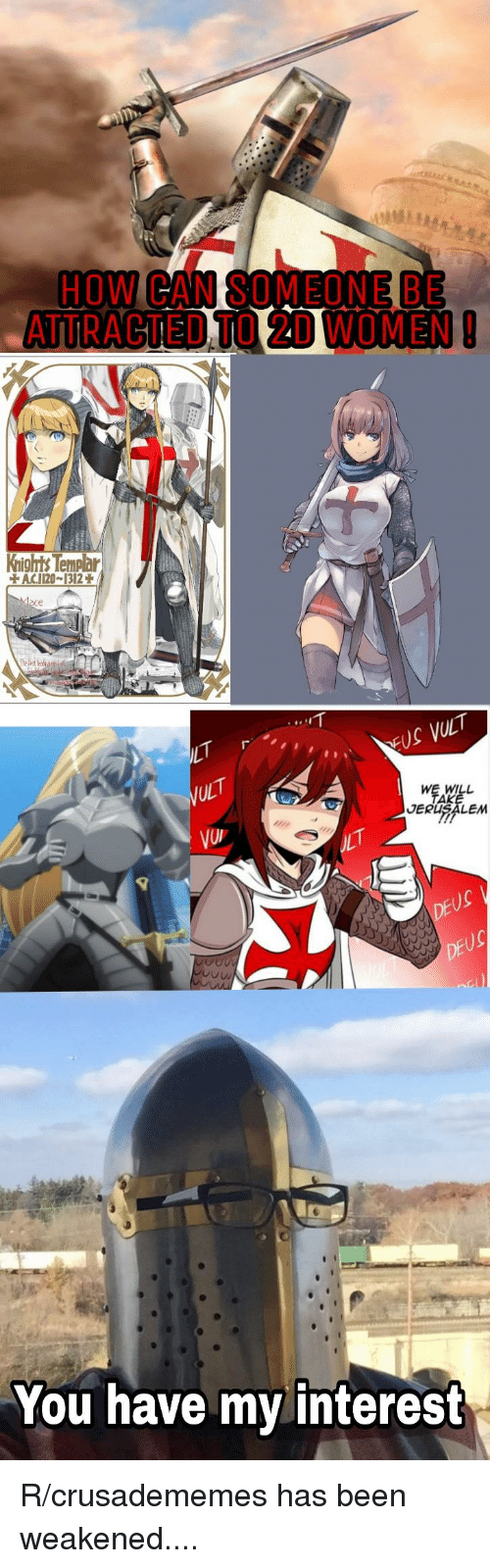Fac, History, and Women: HOW CAN SOMEONE BE  ATTRACTED TO 2D WOMEN  Knights Tempar  FAC.11201312  се  WE WILL  AK  JERUSALEM  yg  Ow  You have my interest