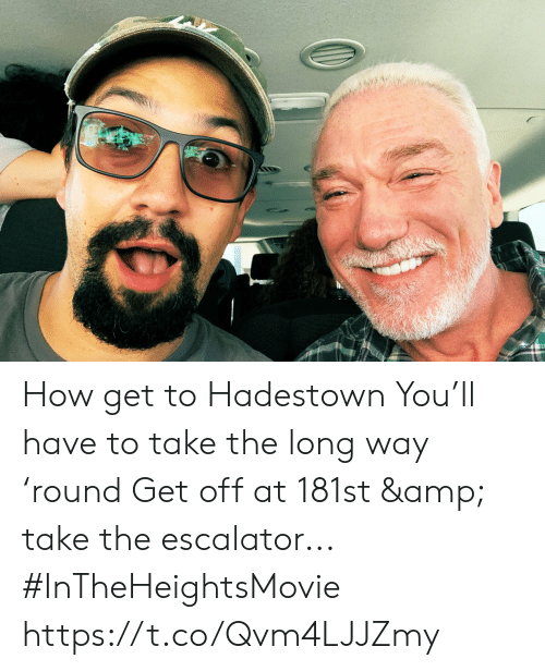Memes, 🤖, and How: How get to Hadestown You'll have to take the long way 'round Get off at 181st & take the escalator... #InTheHeightsMovie https://t.co/Qvm4LJJZmy