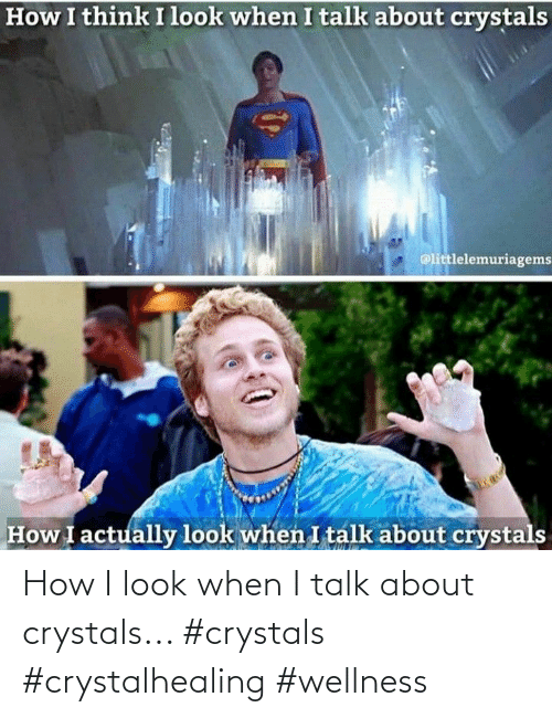 Talk About: How I look when I talk about crystals... #crystals #crystalhealing #wellness