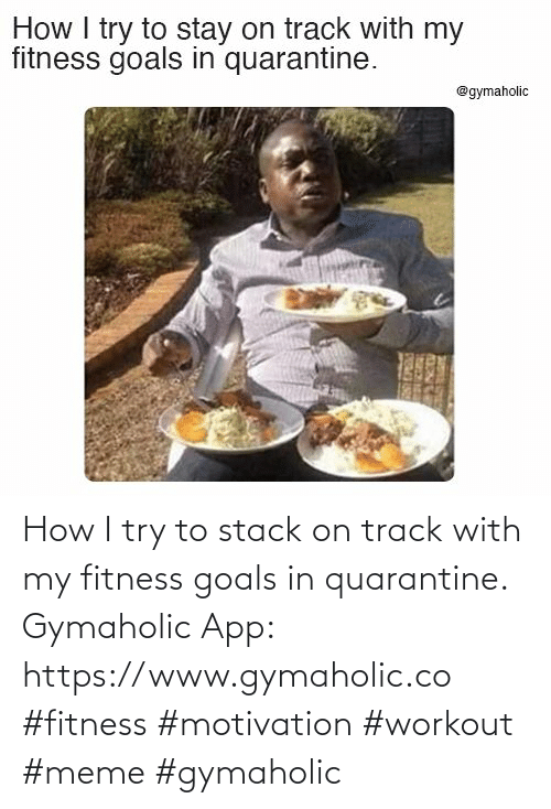 I Try: How I try to stack on track with my fitness goals in quarantine.  Gymaholic App: https://www.gymaholic.co  #fitness #motivation #workout #meme #gymaholic