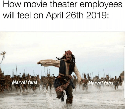 Movie, Movie Theater, and April: How movie theater employees  will feel on April 26th 2019:  arvel fans  Marvelkfans
