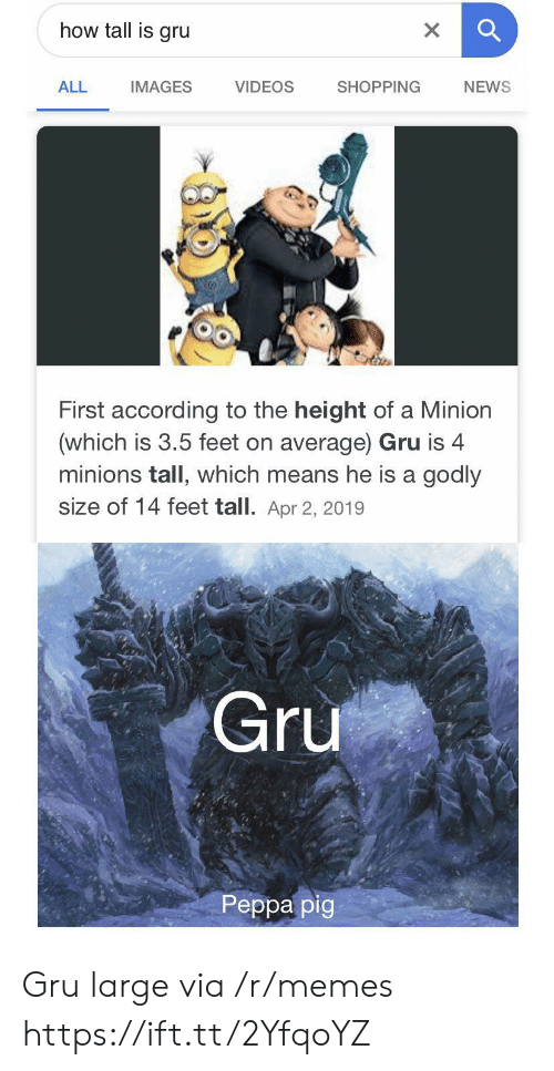 Godly: how tall is gru  X  VIDEOS  ALL  SHOPPING  NEWS  IMAGES  First according to the height of a Minion  (which is 3.5 feet on average) Gru is 4  minions tall, which means he is a godly  size of 14 feet tall. Apr 2, 2019  Gru  Реpра pig Gru large via /r/memes https://ift.tt/2YfqoYZ