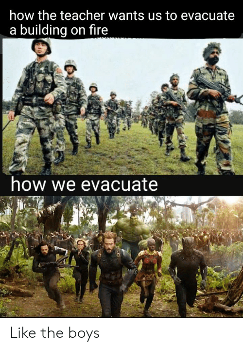 Fire, Teacher, and Dank Memes: how the teacher wants us to evacuate  a building on fire  how we evacuate Like the boys