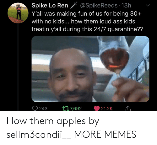 apples: How them apples by sellm3candii__ MORE MEMES