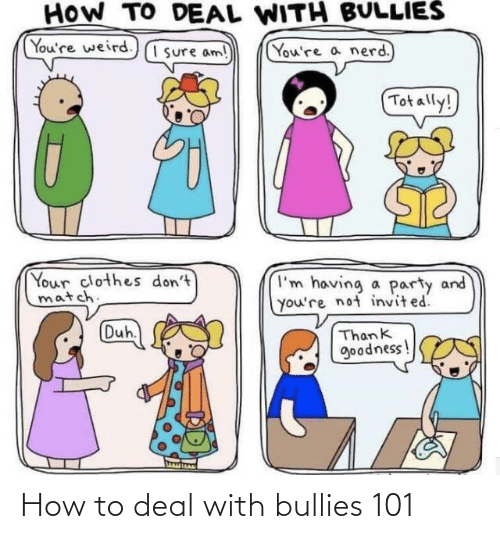 deal: How to deal with bullies 101