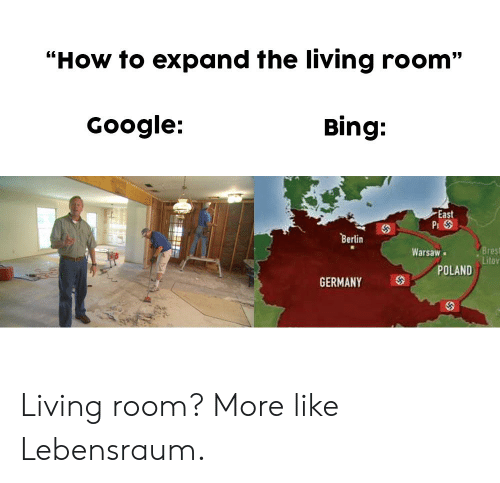 """Google, Bing, and Germany: """"How to expand the living room""""  Google:  Bing:  East  P  Berlin  Bres  Litoy  Warsaw  POLAND  GERMANY Living room? More like Lebensraum."""