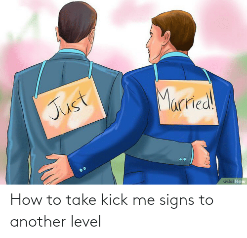 signs: How to take kick me signs to another level