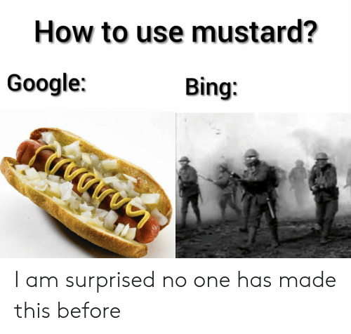 surprised: How to use mustard?  Google:  Bing I am surprised no one has made this before