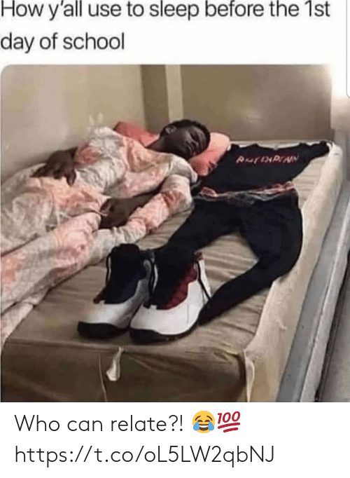 School, Sleep, and How: How y'all use to sleep before the 1st  day of school  Puf 4PAN Who can relate?! 😂💯 https://t.co/oL5LW2qbNJ