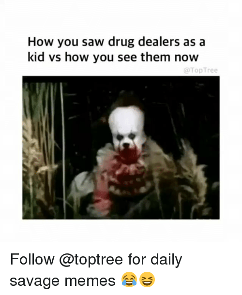Kid Vs: How you saw drug dealers as a  kid vs how you see them now  @TopTree Follow @toptree for daily savage memes 😂😆
