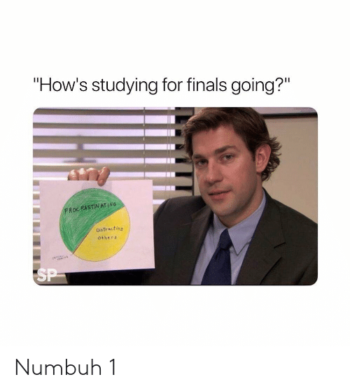 """Distracting: """"How's studying for finals going?""""  PROCRASTİNATING  Distracting  Others Numbuh 1"""