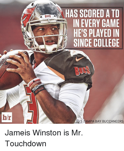 jameis winston: hr  BUCS  HAS SCORED ATD  IN EVERY GAME  HE'S PLAYED IN  SINCE COLLEGE  TAMPA BAY BUCCANEERS Jameis Winston is Mr. Touchdown