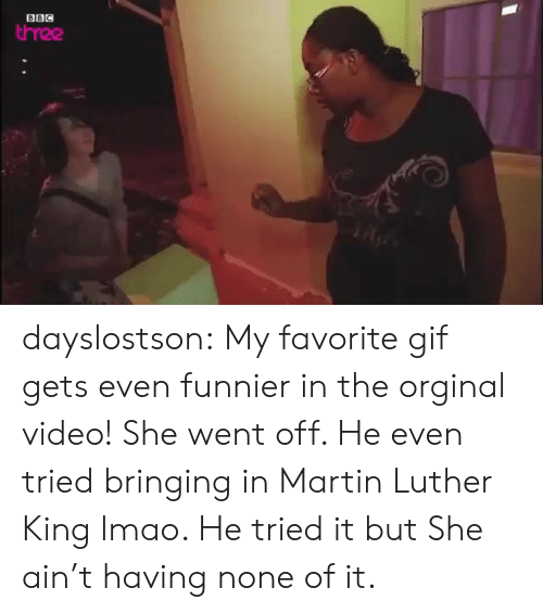 Favorite Gif: hree dayslostson:  My favorite gif gets even funnier in the orginal video! She went off. He even tried bringing in Martin Luther King lmao. He tried it but She ain't having none of it.