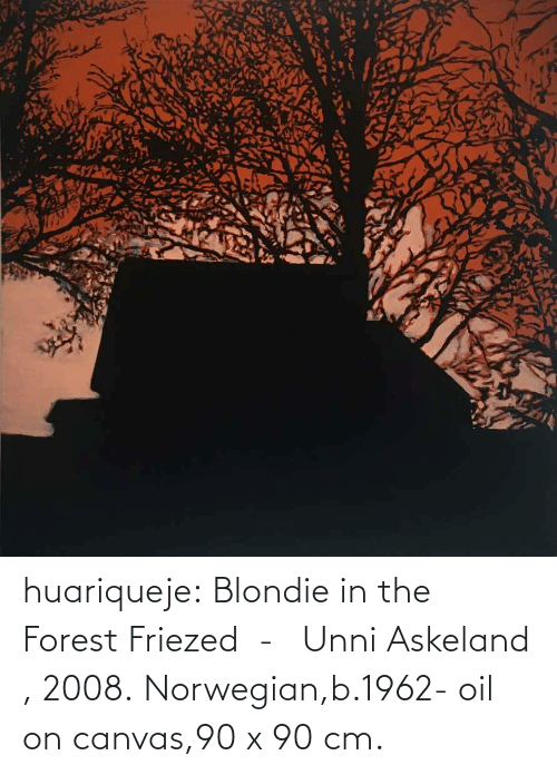Oil On Canvas: huariqueje:    Blondie in the Forest Friezed -  Unni Askeland , 2008.  Norwegian,b.1962-  oil on canvas,90 x 90 cm.
