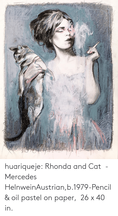 Mercedes: huariqueje:  Rhonda and Cat  -   Mercedes HelnweinAustrian,b.1979-Pencil & oil pastel on paper,   26 x 40 in.