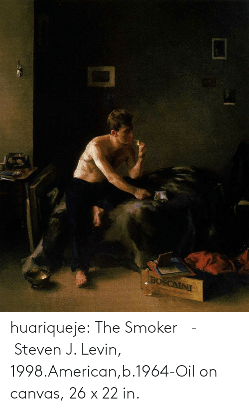 oil: huariqueje:  The Smoker   -    Steven J. Levin, 1998.American,b.1964-Oil on canvas, 26 x 22 in.