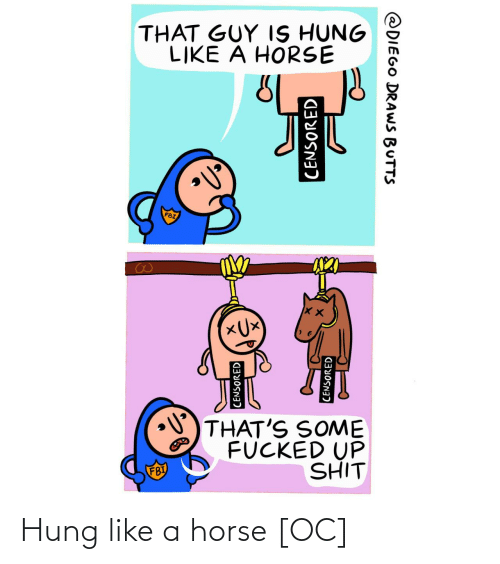 hung: Hung like a horse [OC]