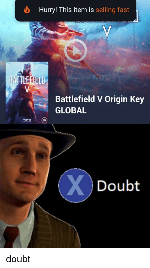 Doubt, Battlefield, and Key: Hurry! This item is selling fast  BATTLEFIEL  Battlefield V Origin Key  GLOBAL  EA  Doubt doubt