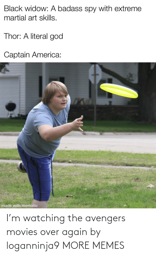 Avengers: I'm watching the avengers movies over again by loganninja9 MORE MEMES