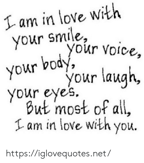 I Am In: I am in love with  your smile,  you  r Voice,  body,  your  your laugh,  your eyes.  But most of all,  Iam in love with you. https://iglovequotes.net/